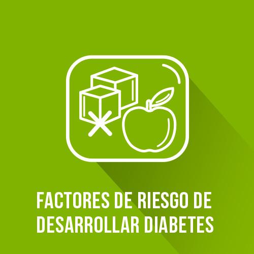 Factores de Riesgo de Desarrollar Diabetes